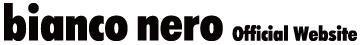 ビアンコネロ Official Website